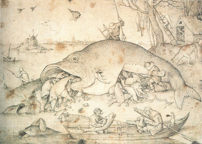 "We usually assume that ""Big Fish eat Little Fish"" (Pieter Bruegel the Elder 1556)"